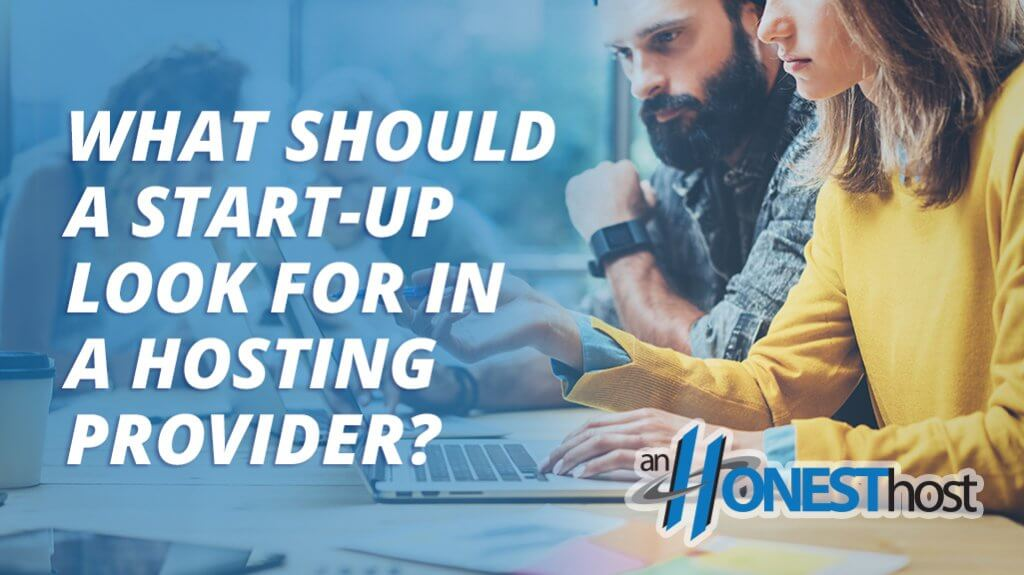 What should a start up look for in a hosting provider